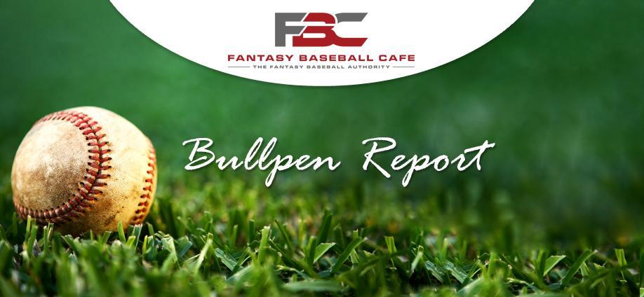 Bullpen Report